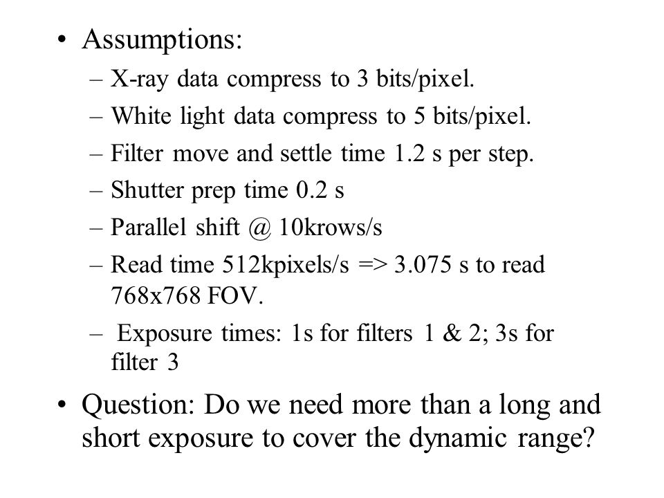 Assumptions: –X-ray data compress to 3 bits/pixel.