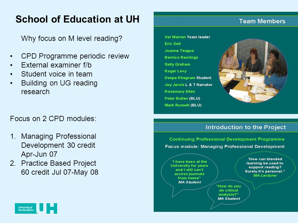 Why focus on M level reading? CPD Programme periodic review External examiner f/b Student voice in team Building on UG reading research Focus on 2 CPD