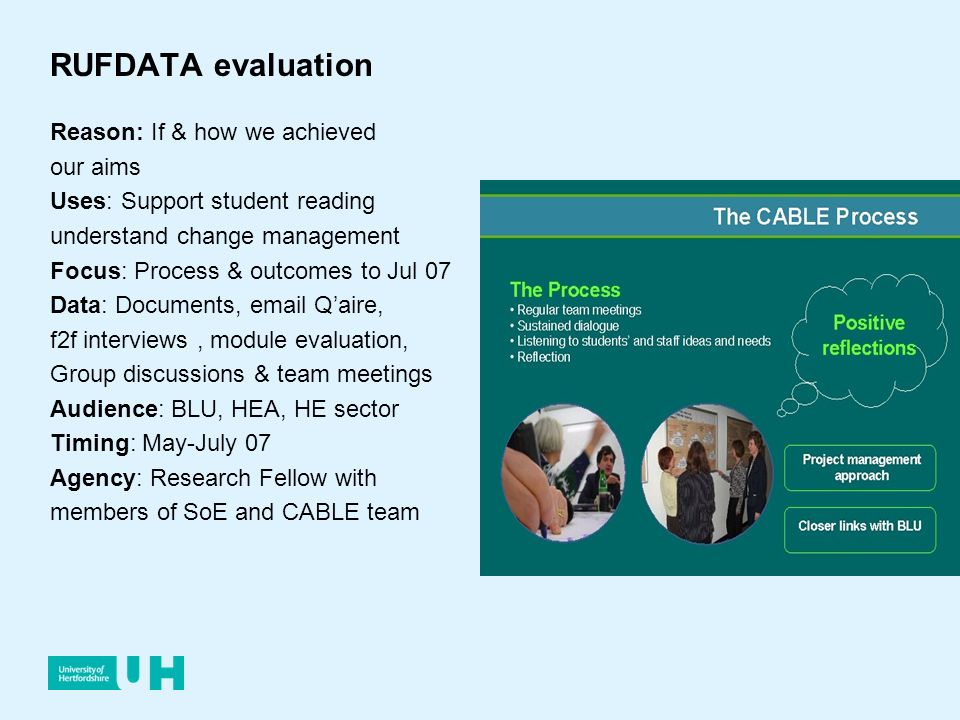 RUFDATA evaluation Reason: If & how we achieved our aims Uses: Support student reading understand change management Focus: Process & outcomes to Jul 0