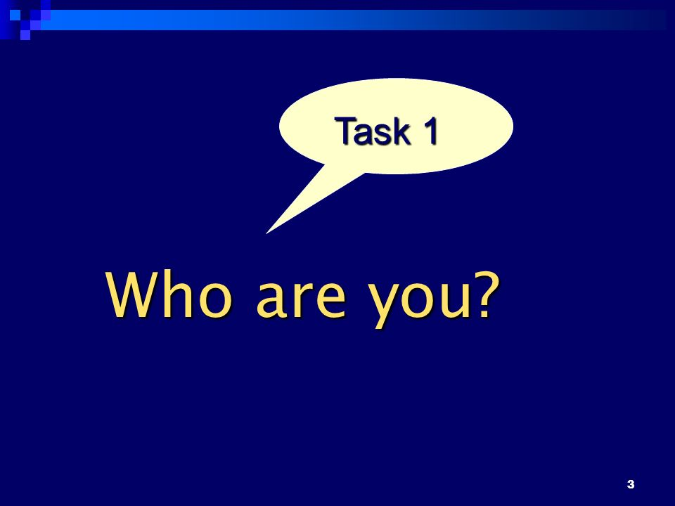 3 Task 1 Who are you?