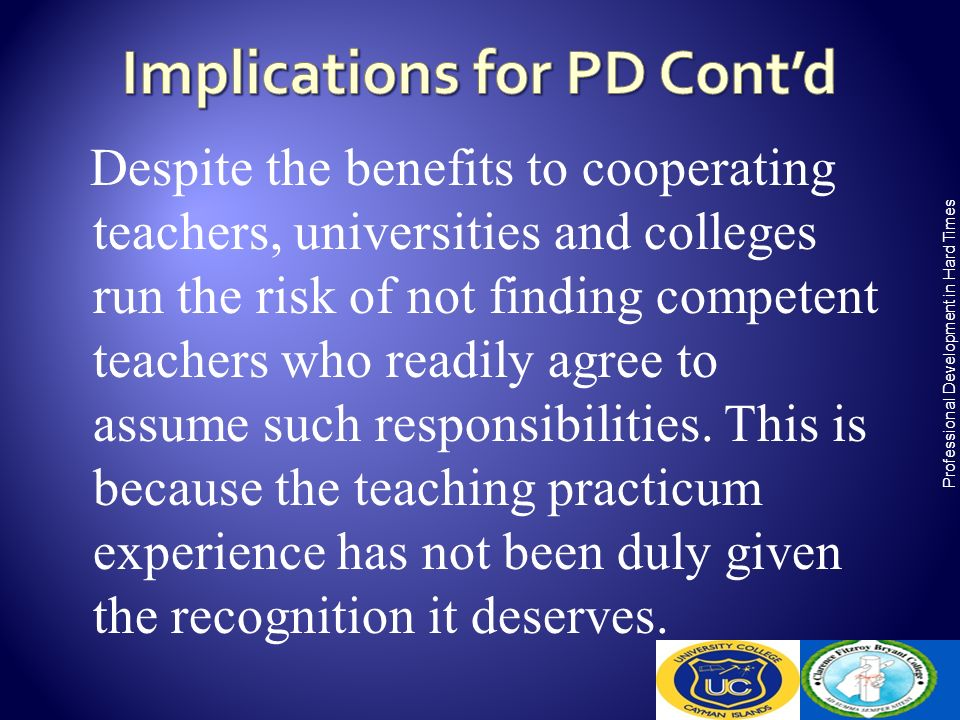 Despite the benefits to cooperating teachers, universities and colleges run the risk of not finding competent teachers who readily agree to assume suc
