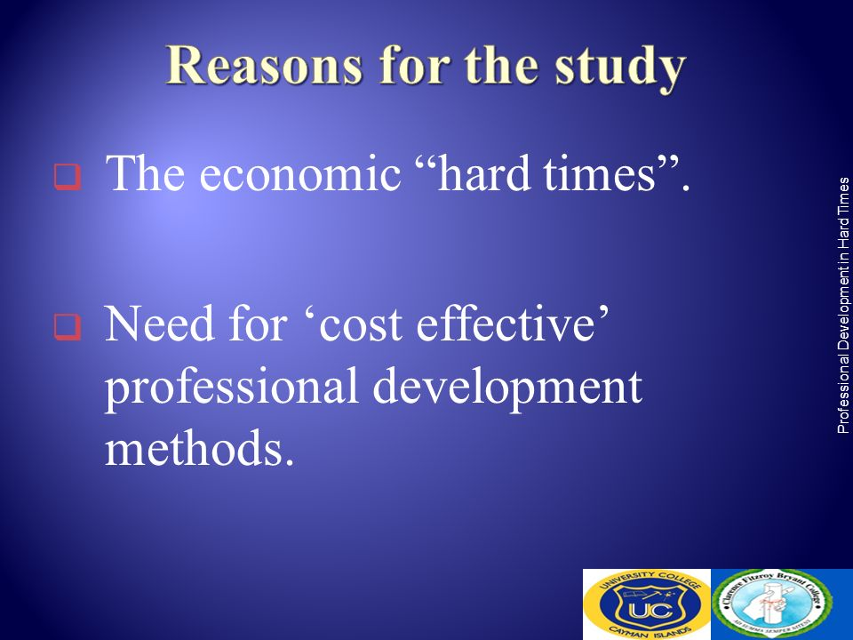 The economic hard times. Need for cost effective professional development methods. Professional Development in Hard Times