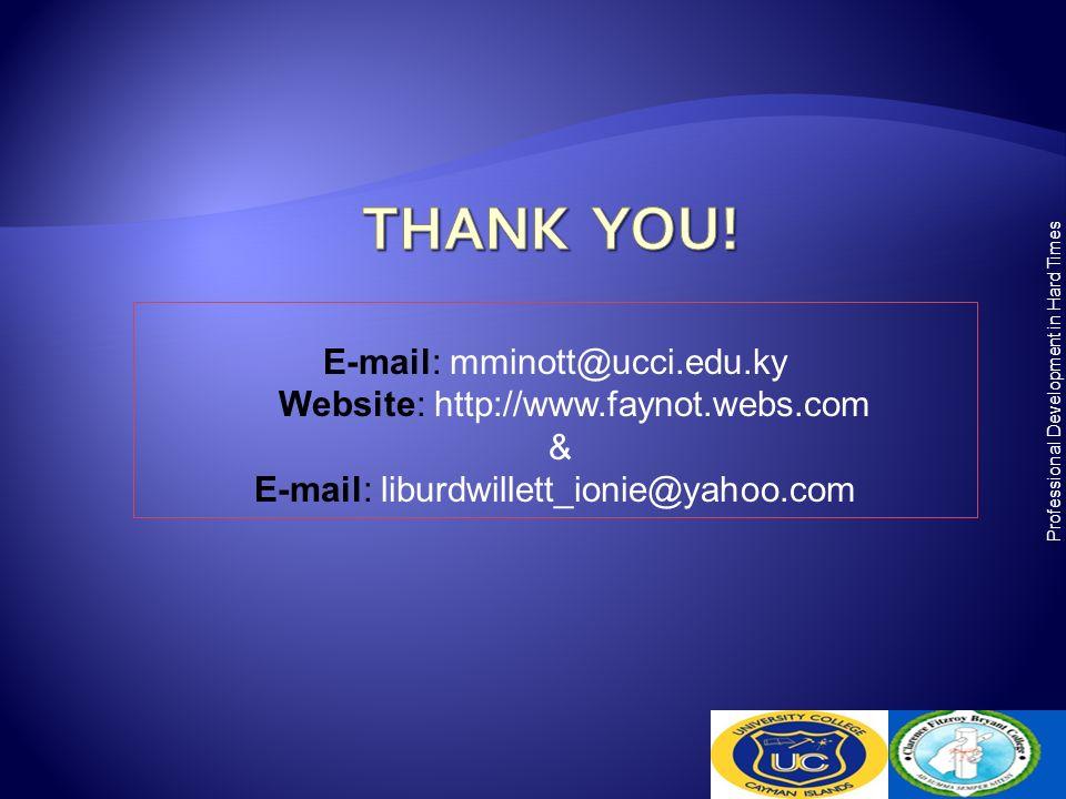 E-mail: mminott@ucci.edu.ky Website: http://www.faynot.webs.com & E-mail: liburdwillett_ionie@yahoo.com