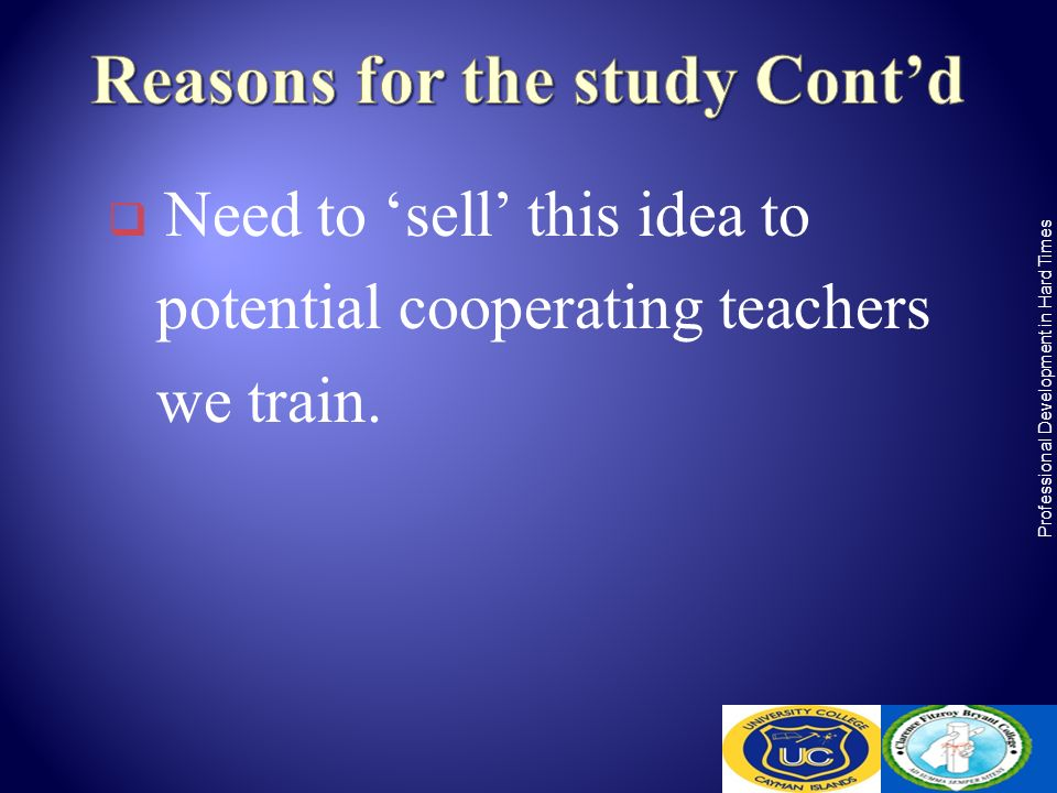 Need to sell this idea to potential cooperating teachers we train. Professional Development in Hard Times