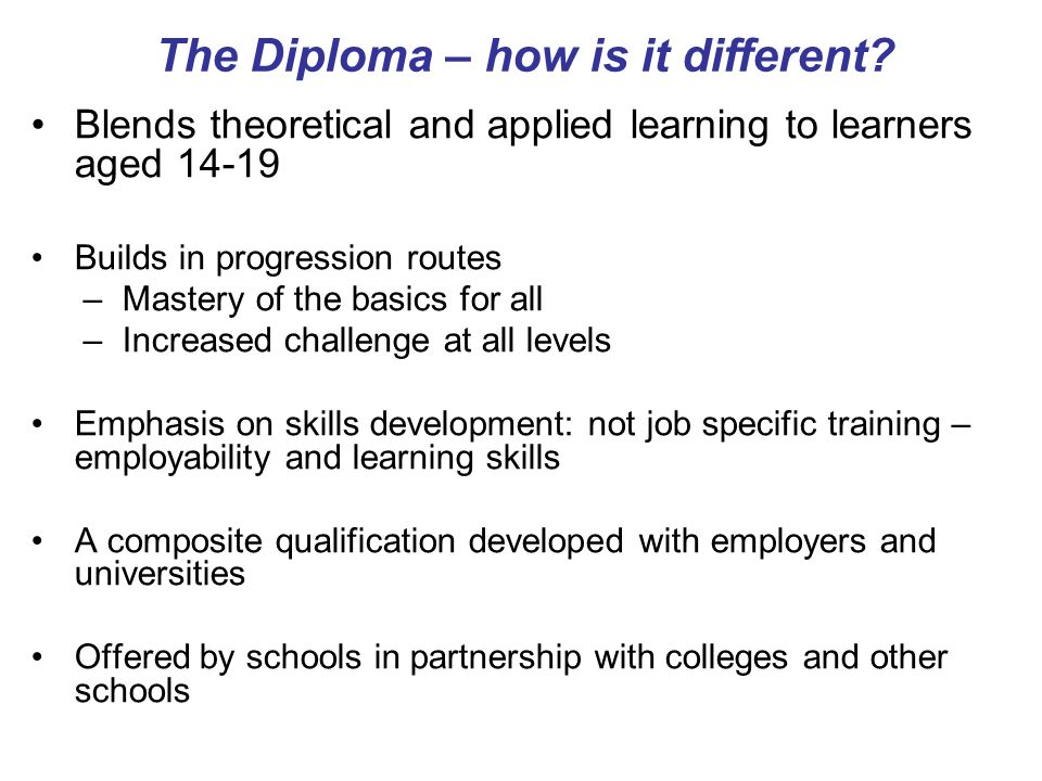 The Diploma – how is it different.