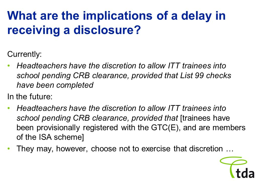 What are the implications of a delay in receiving a disclosure.