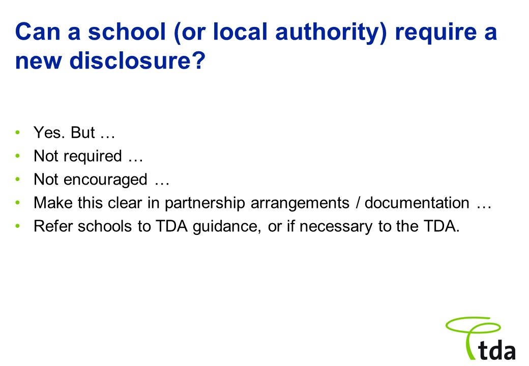 Can a school (or local authority) require a new disclosure.