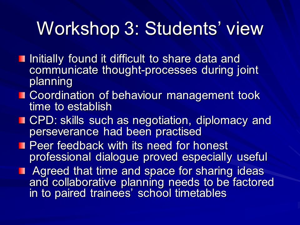 Workshop 3: Students view Initially found it difficult to share data and communicate thought-processes during joint planning Coordination of behaviour