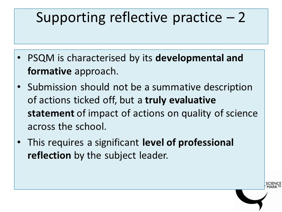 PSQM is characterised by its developmental and formative approach.