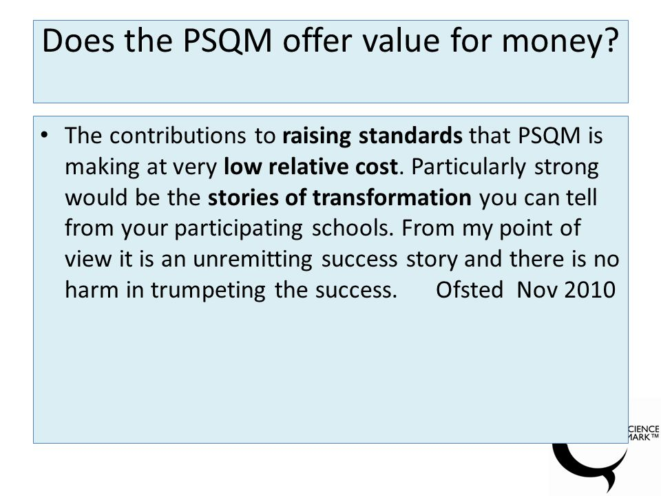Does the PSQM offer value for money.