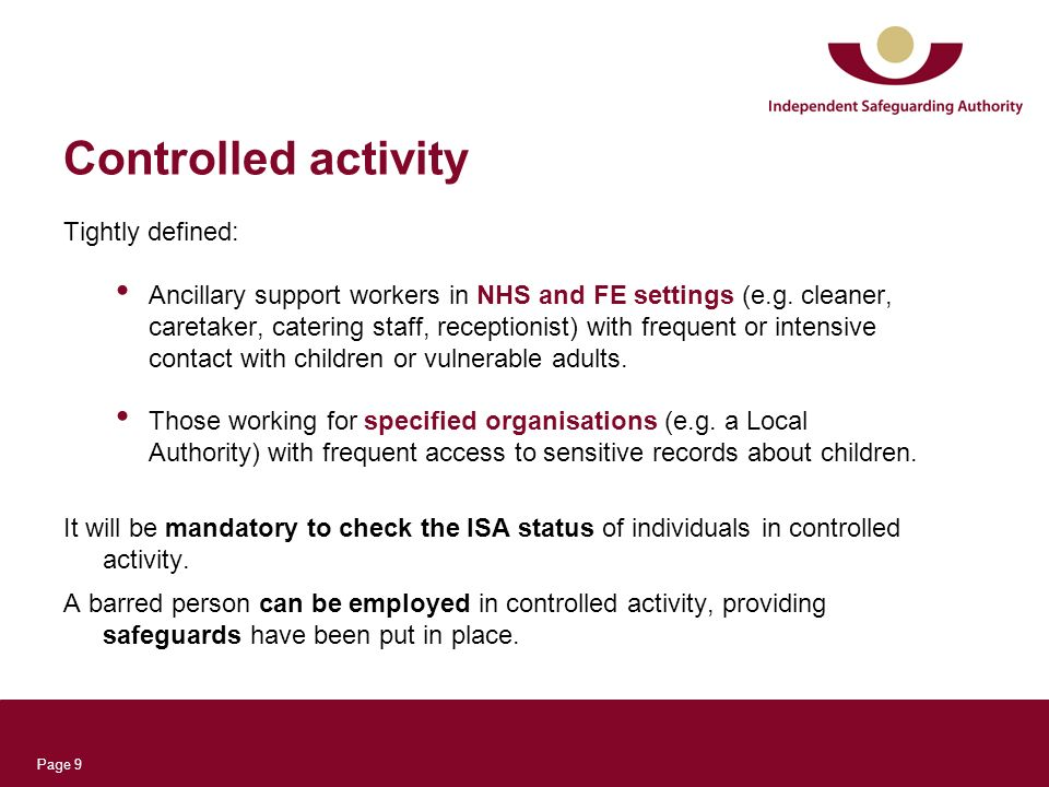 Page 9 Controlled activity Tightly defined: Ancillary support workers in NHS and FE settings (e.g.