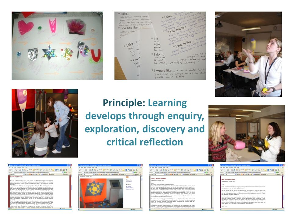 Principle: Learning develops through enquiry, exploration, discovery and critical reflection
