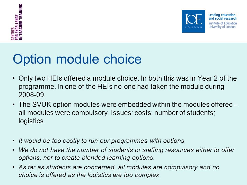 Option module choice Only two HEIs offered a module choice.