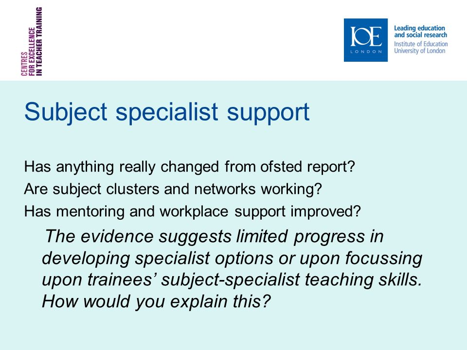 Subject specialist support Has anything really changed from ofsted report.