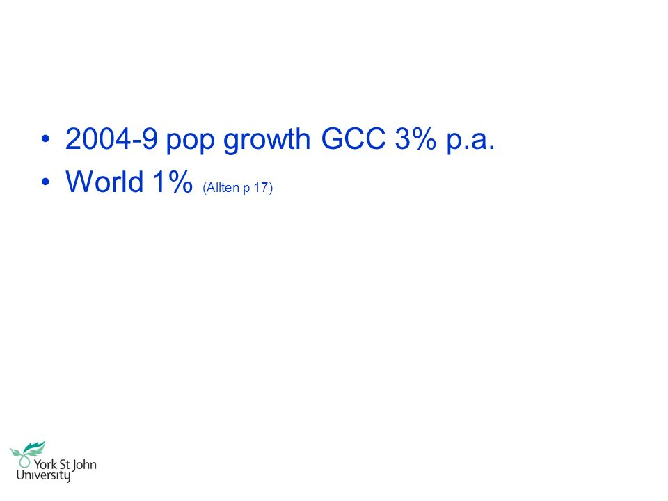 2004-9 pop growth GCC 3% p.a. World 1% (Allten p 17)