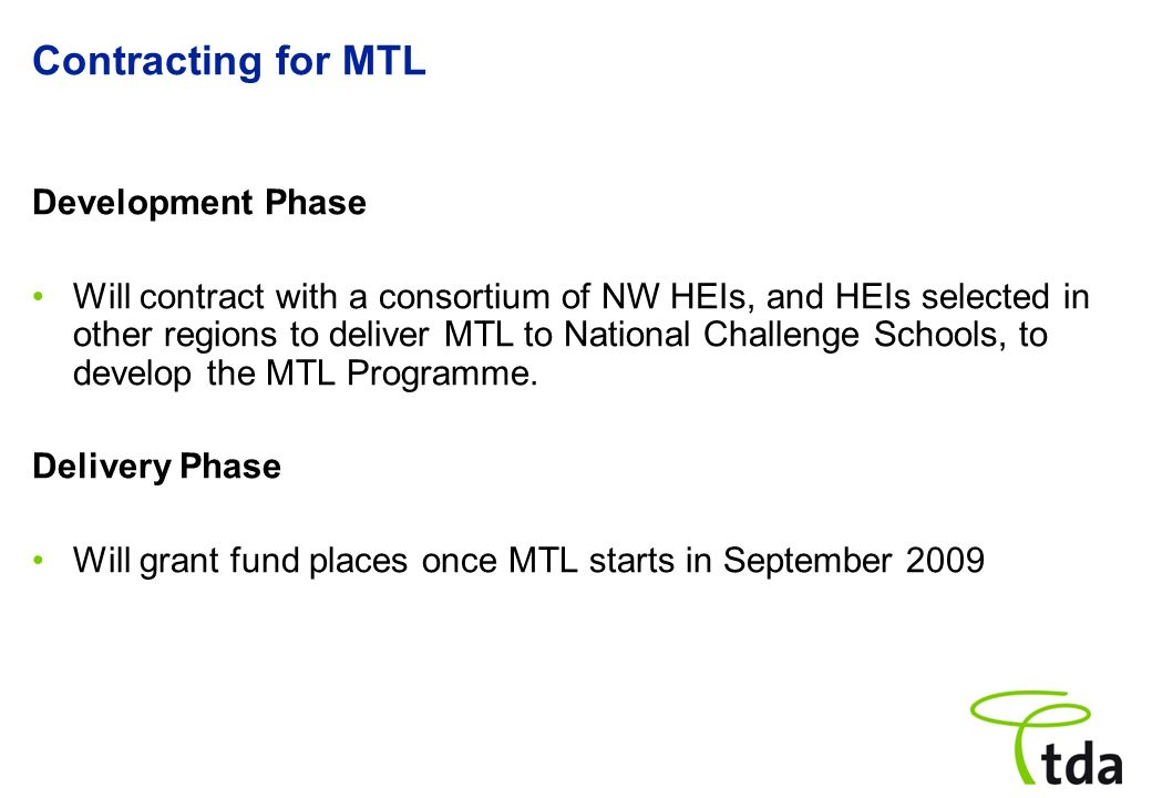Contracting for MTL Development Phase Will contract with a consortium of NW HEIs, and HEIs selected in other regions to deliver MTL to National Challe