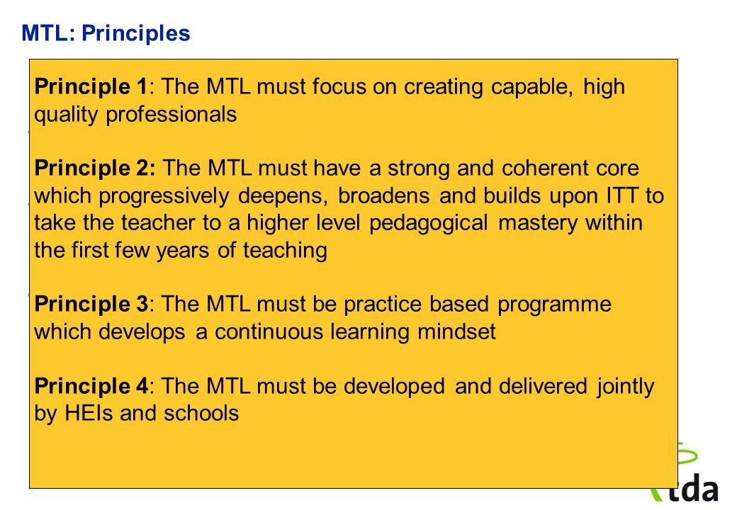 MTL: Principles The Childrens lan committed to make teaching a masters-level profession…by introducing a new qualification for early tenure teachers O
