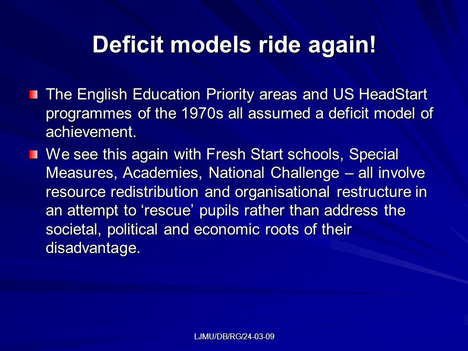 LJMU/DB/RG/24-03-09 Deficit models ride again.
