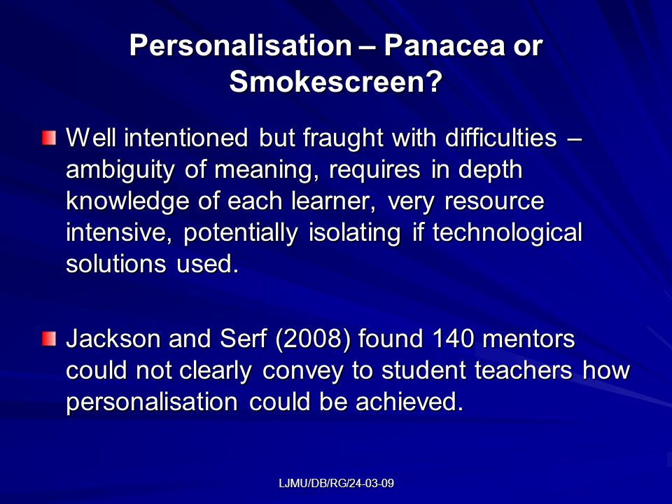 LJMU/DB/RG/24-03-09 Personalisation – Panacea or Smokescreen.