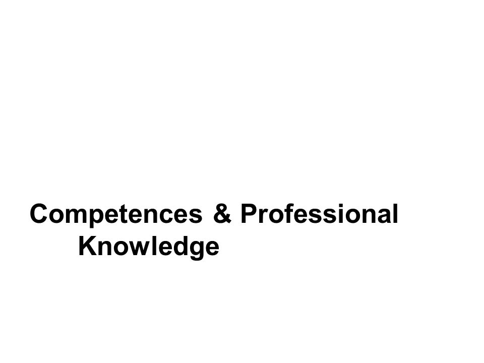 Competences & Professional Knowledge