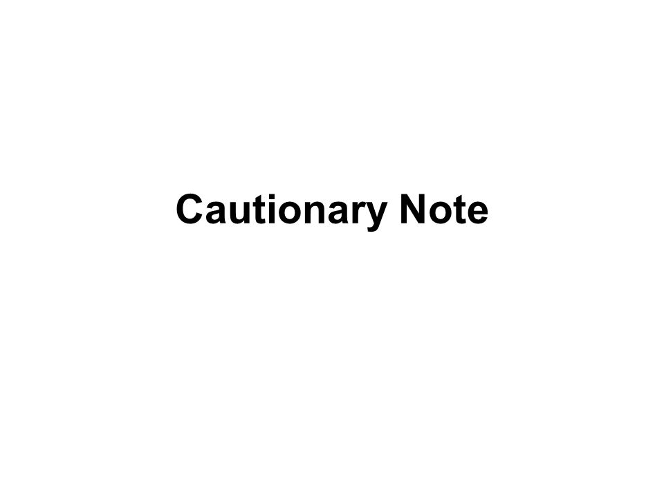 Cautionary Note