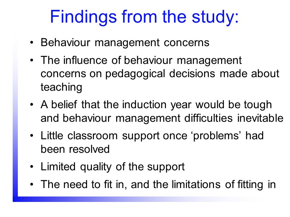 Findings from the study: Behaviour management concerns The influence of behaviour management concerns on pedagogical decisions made about teaching A b