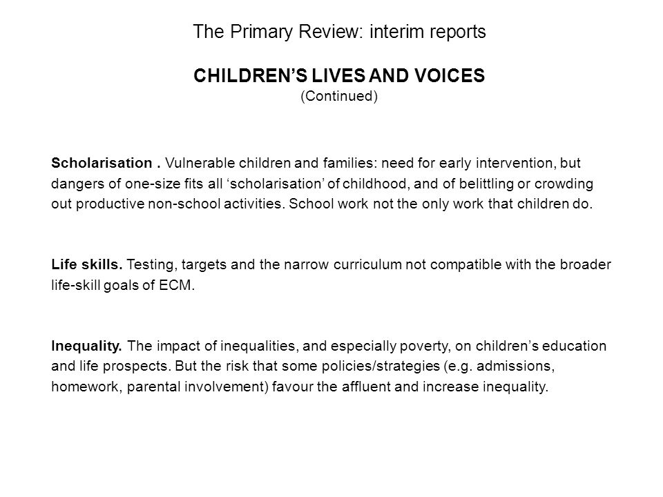 The Primary Review: interim reports CHILDRENS LIVES AND VOICES (Continued) Scholarisation.