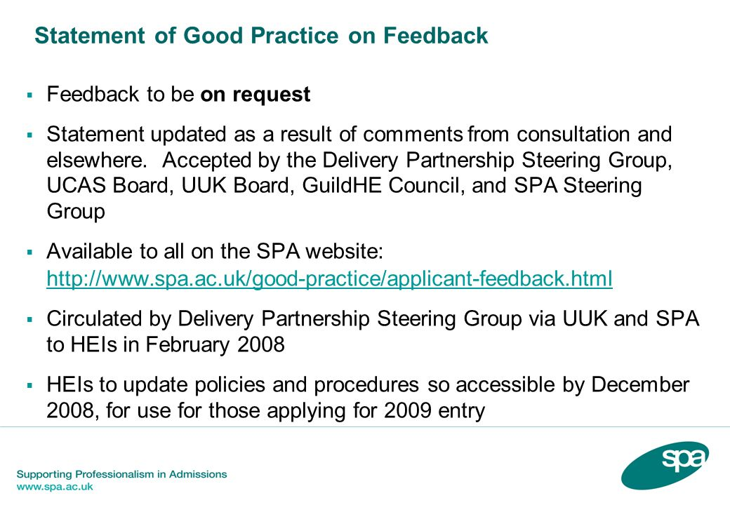 Statement of Good Practice on Feedback Feedback to be on request Statement updated as a result of comments from consultation and elsewhere.