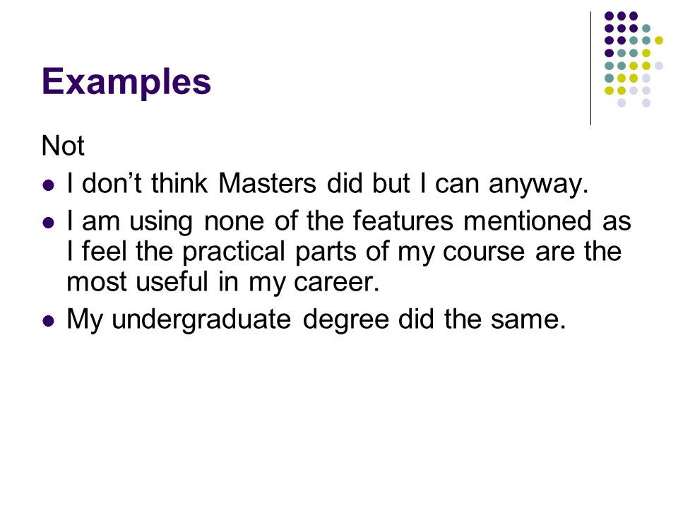 Examples Not I dont think Masters did but I can anyway.