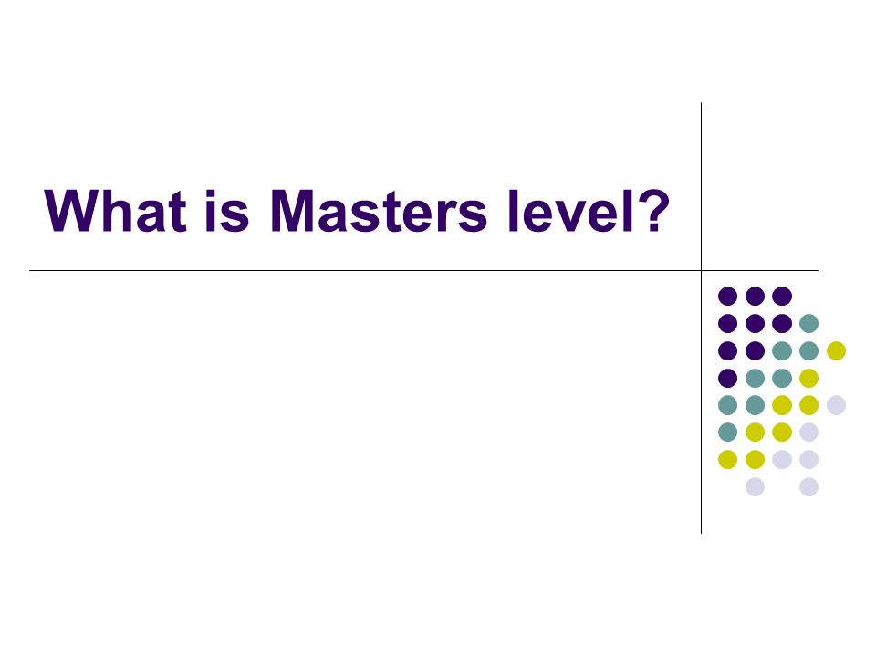 What is Masters level