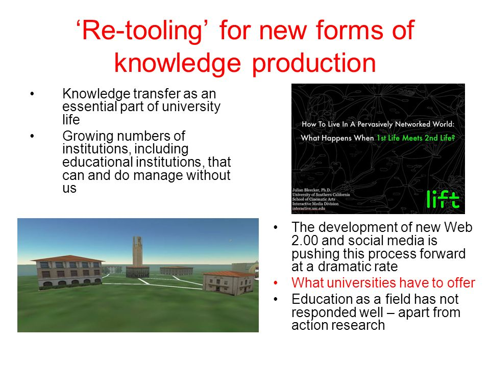 Re-tooling for new forms of knowledge production Knowledge transfer as an essential part of university life Growing numbers of institutions, including
