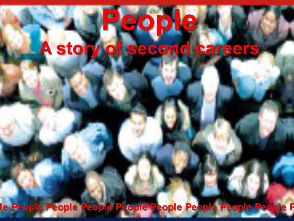 PeoplePeople A story of second careers People People People People People People People People People People People
