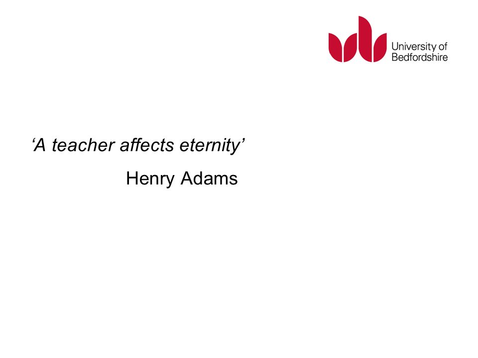 A teacher affects eternity Henry Adams