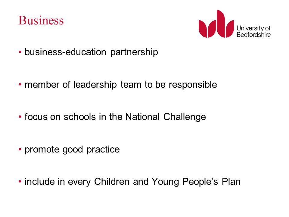 Business business-education partnership member of leadership team to be responsible focus on schools in the National Challenge promote good practice include in every Children and Young Peoples Plan