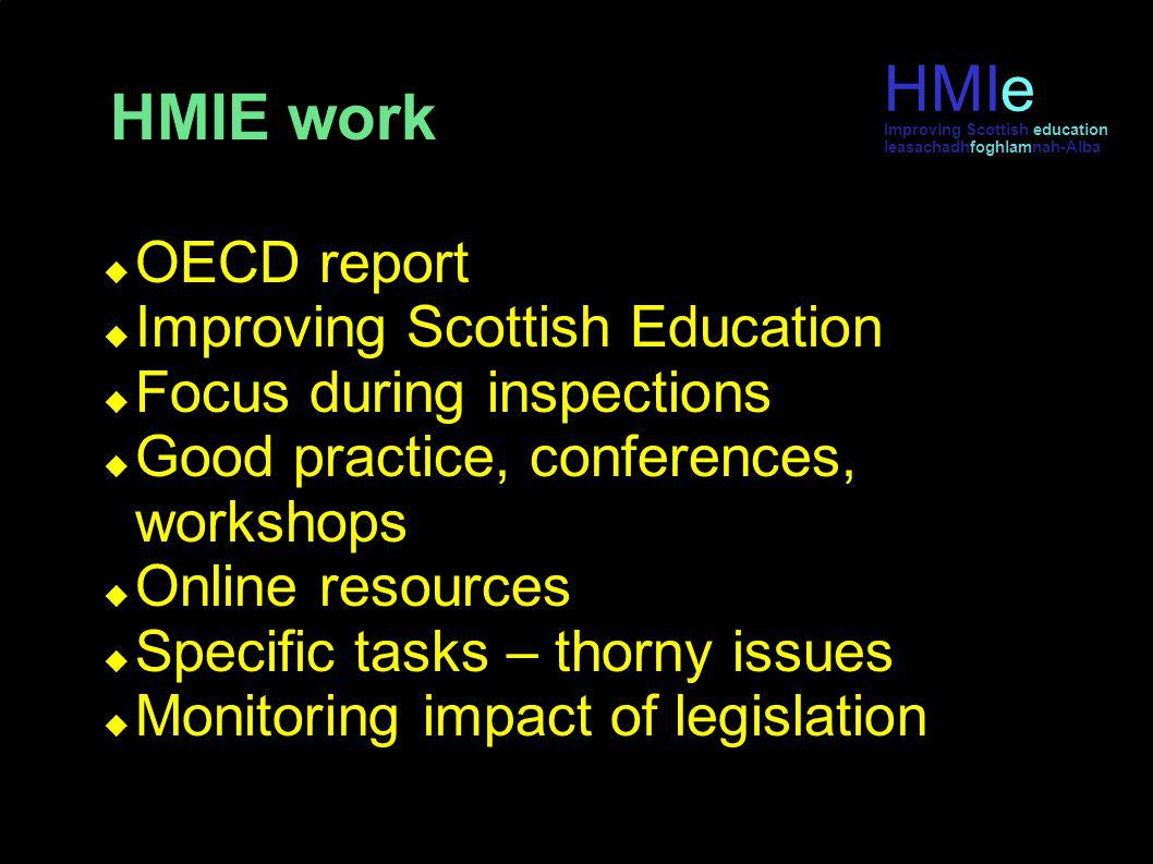 HM Inspectorate of Education leasachadh foghlam na h-Alba HMIE work OECD report Improving Scottish Education Focus during inspections Good practice, c