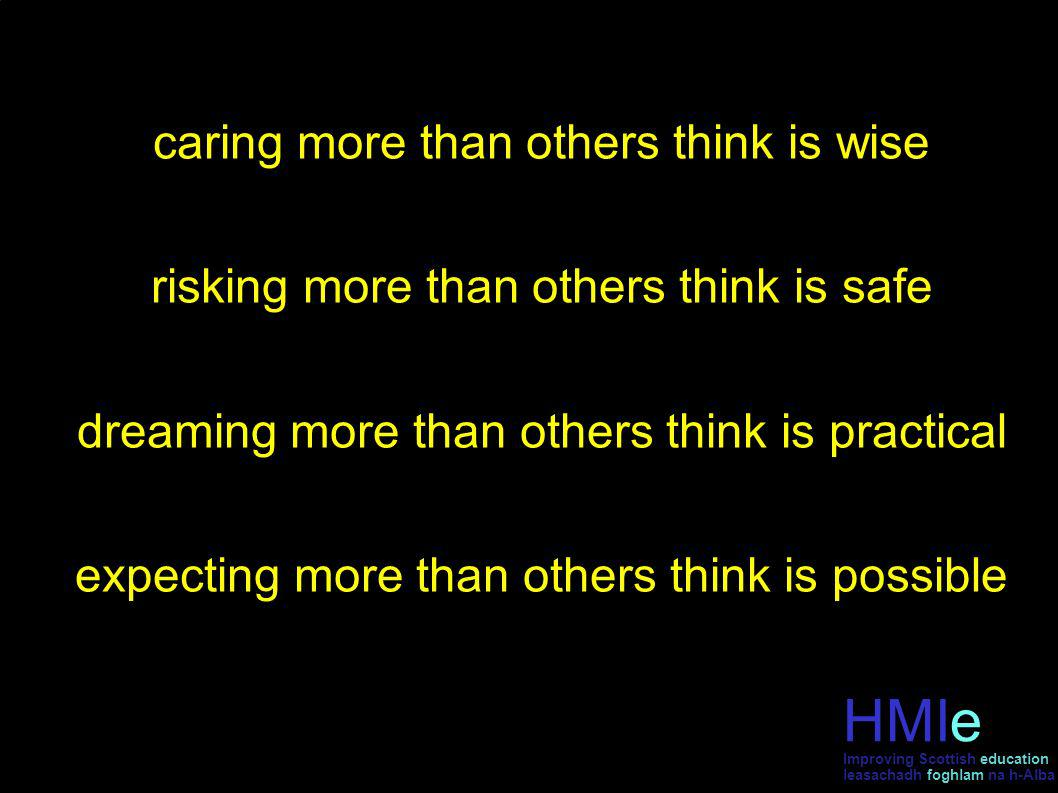 HM Inspectorate of Education leasachadh foghlam na h-Alba caring more than others think is wise risking more than others think is safe dreaming more t