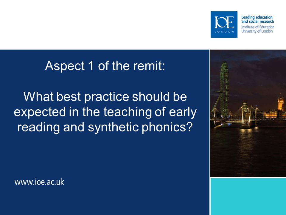 Aspect 1 of the remit: What best practice should be expected in the teaching of early reading and synthetic phonics