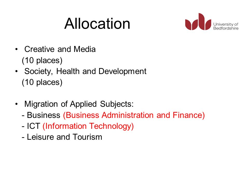 Allocation Creative and Media (10 places) Society, Health and Development (10 places) Migration of Applied Subjects: - Business (Business Administrati