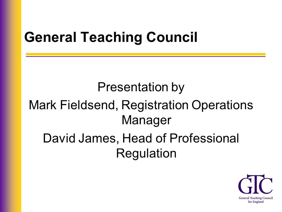 General Teaching Council Provisional registration and suitability Regulation of provisional registrants