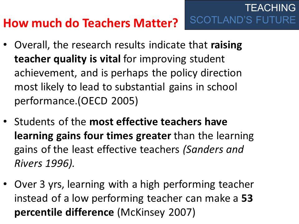 How much do Teachers Matter.