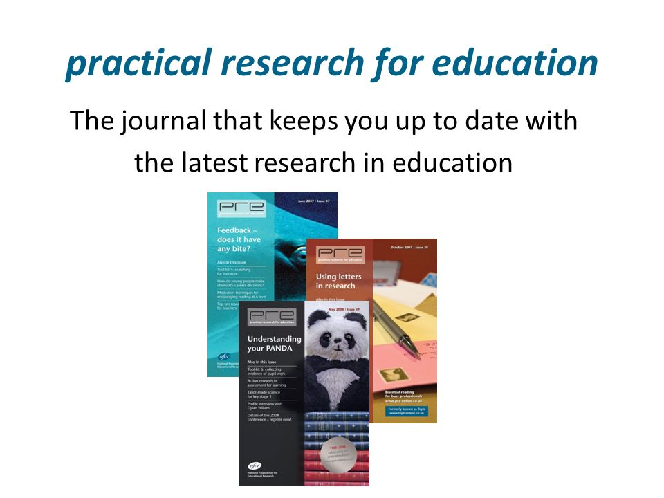 practical research for education The journal that keeps you up to date with the latest research in education