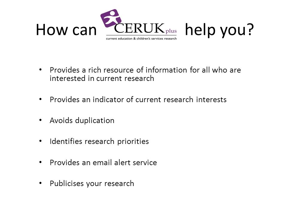How can help you? Provides a rich resource of information for all who are interested in current research Provides an indicator of current research int