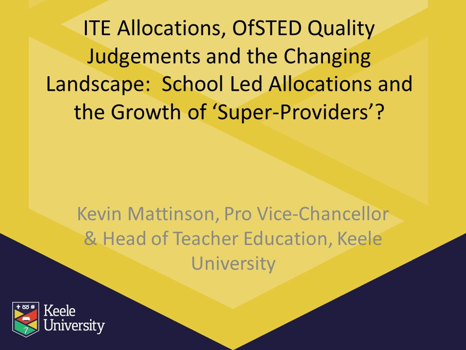 ITE Allocations, OfSTED Quality Judgements and the Changing Landscape: School Led Allocations and the Growth of Super-Providers.