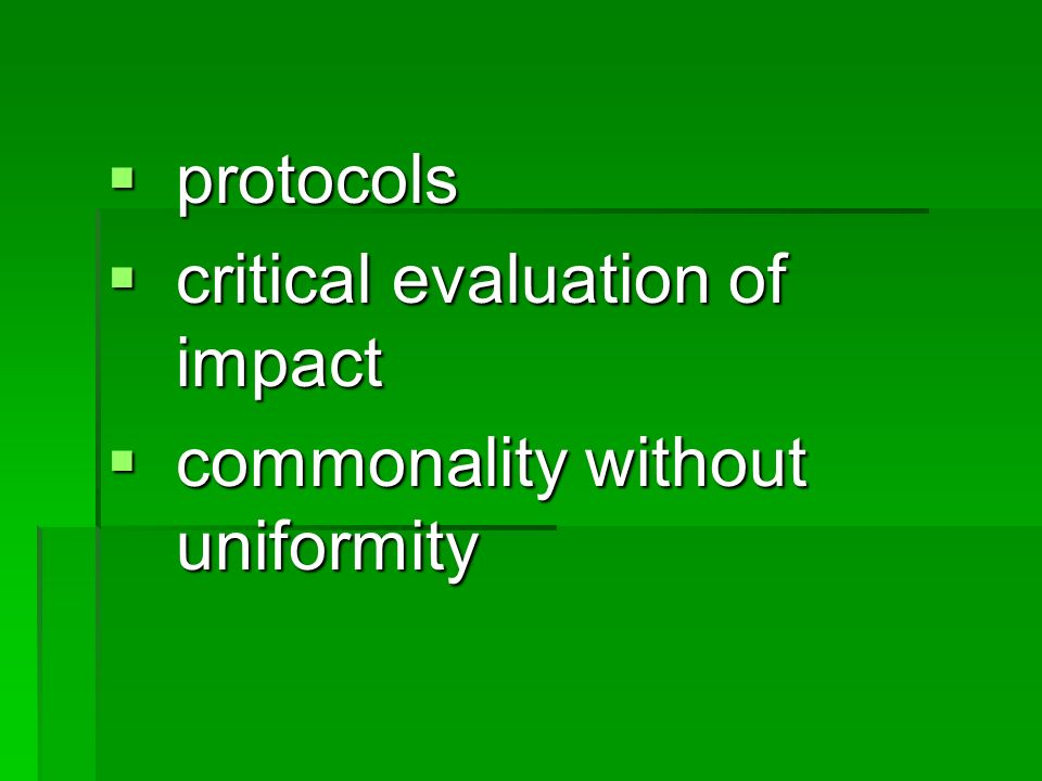 protocols protocols critical evaluation of impact critical evaluation of impact commonality without uniformity commonality without uniformity