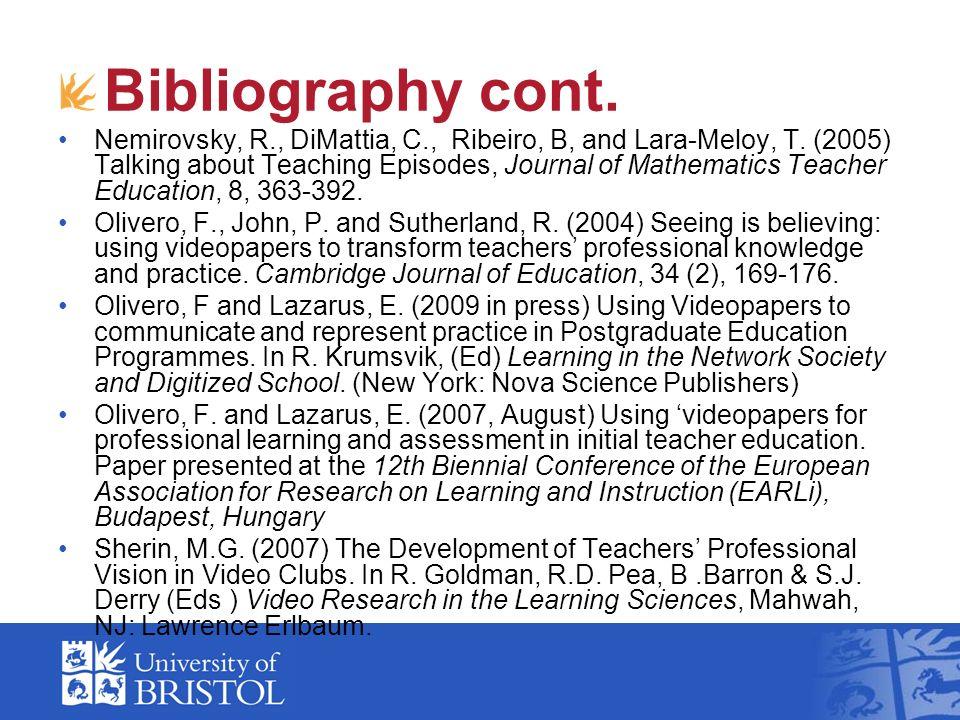 Bibliography cont. Nemirovsky, R., DiMattia, C., Ribeiro, B, and Lara-Meloy, T.