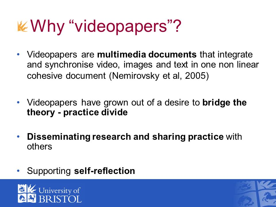 Why videopapers.