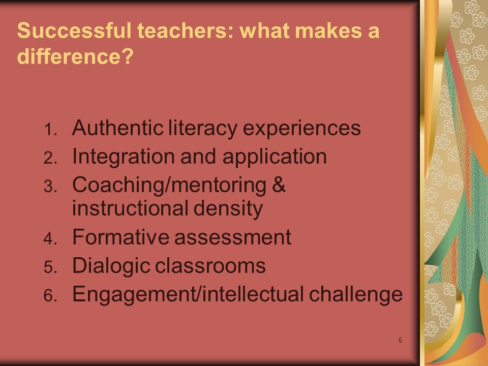 6 Successful teachers: what makes a difference. 1.