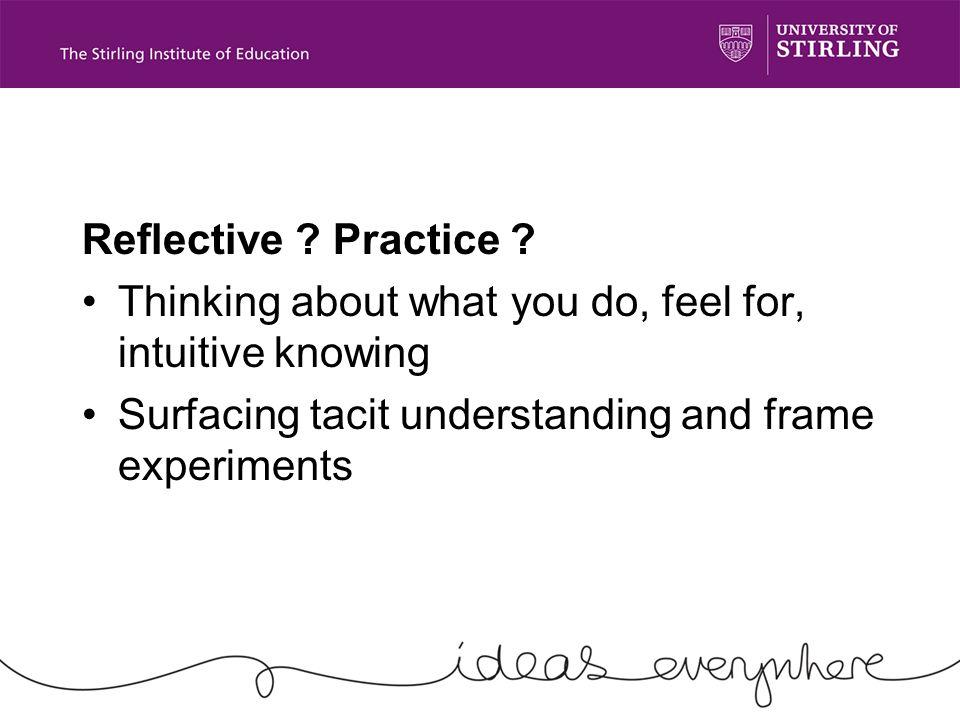 Reflective . Practice .