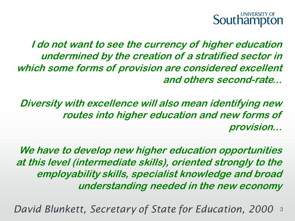 3 I do not want to see the currency of higher education undermined by the creation of a stratified sector in which some forms of provision are considered excellent and others second-rate...