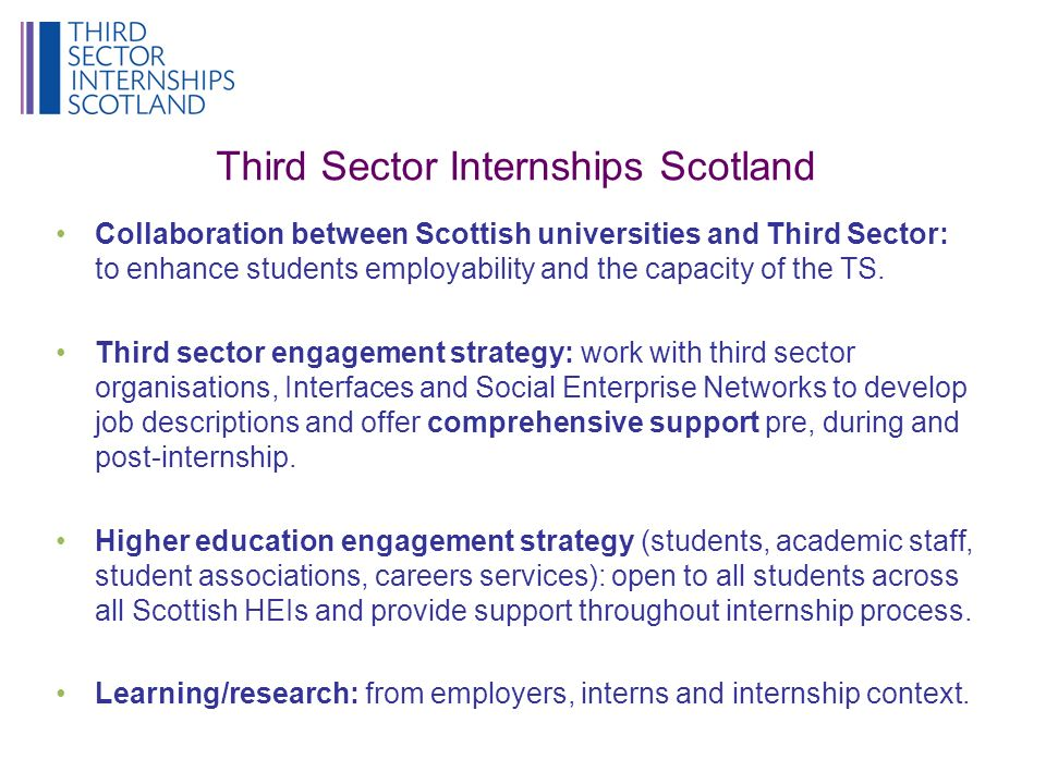 Third Sector Internships Scotland Collaboration between Scottish universities and Third Sector: to enhance students employability and the capacity of